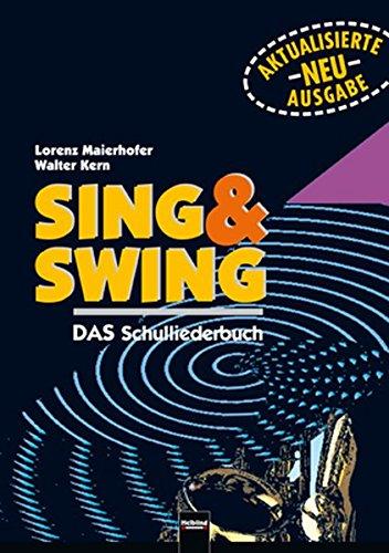 Sing & Swing: DAS Schulliederbuch. Ausgabe Österreich.: Maierhofer, Lorenz, Kern,