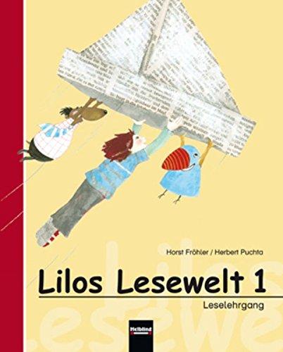 Lilos Lesewelt 1. Leselehrgang: Sbnr 105647: Fröhler, Horst, Puchta,