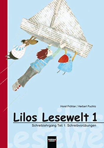 9783850612043: Lilos Lesewelt 1 Schreiblehrgang: Teil 1: Schreibvorübungen. Teil 2: Druckschrift. Teil 3: Schreibschrift. Sbnr 105648