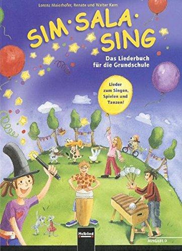 Sim Sala Sing - Das Liederbuch für: Lorenz Maierhofer; Walter