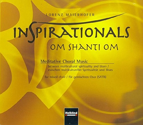 Inspirationals - om shanti om. AudioCD: Meditative: Lorenz Maierhofer