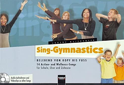 9783850613576: Sing-Gymnastics: Belebend von Kopf bis Fuss. 14 Action- und Wellness-Songs für Schule, Chor und Zuhause. Audio-Aufnahmen und Videoclips zu allen Songs