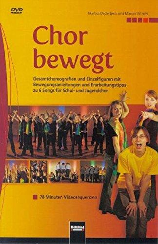9783850614146: Chor bewegt. DVD: Gesamtchoreografien und Einzelfiguren mit Bewegungsanleitungen und Erarbeitunstipps zu 6 Songs für Schul- und Jugendchor. 78 Minuten Videosequenzen [Alemania]
