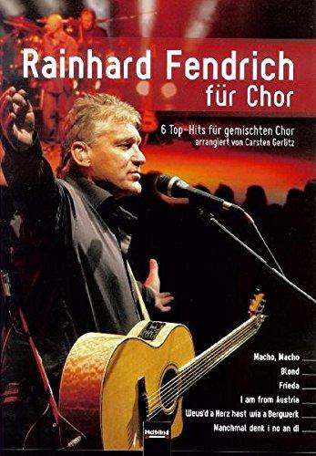 9783850615778: Rainhard Fendrich für Chor: 6 Top-Hits für gemsichten Chor