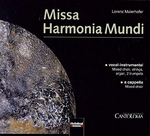 Missa Harmonia Mundi. CD: - vocal-instrumental. Mixed: Lorenz Maierhofer