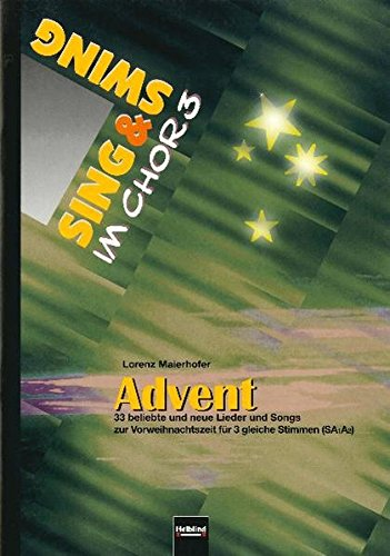 Advent: 33 beliebte und neue Lieder und: Lorenz Maierhofer