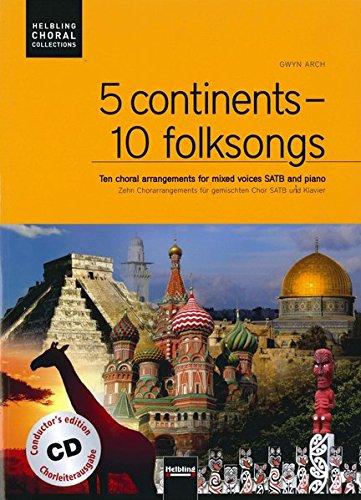 9783850617314: 5 continents - 10 folksongs. Chorleiterausgabe inkl. AudioCD: Zehn Chorarrangements f�r gemischten Chor SATB und Klavier