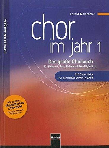 Chor im Jahr 1. Chorleiterausgabe inkl. CD-ROM: Das groe Chorbuch fur Konzert, Fest, Feier und ...