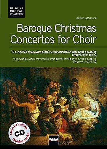 9783850619837: Baroque Christmas Concertos - Chorleiterausgabe: 11 berühmte Pastoralsätze bearbeitet für gemischten Chor SATB a cappella (Orgel ad lib.) Helbling ... inklusive CD mit 11 Choraufnahmen