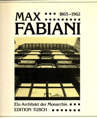 Max Fabiani, ein Architekt der Monarchie (German: Marco Pozzetto