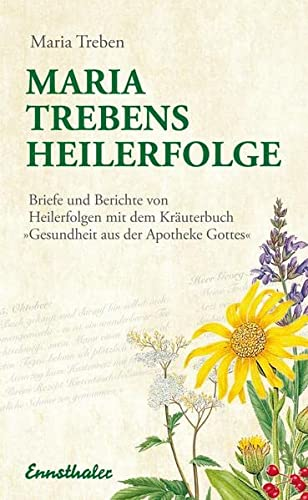 Maria Treben's Heilerfolge.: Treben, Maria: