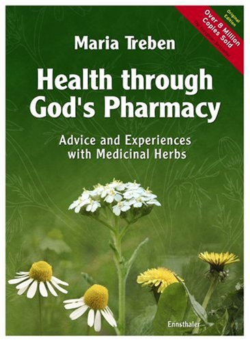 Health Through God's Pharmacy: Advice and Experiences: Treben, Maria