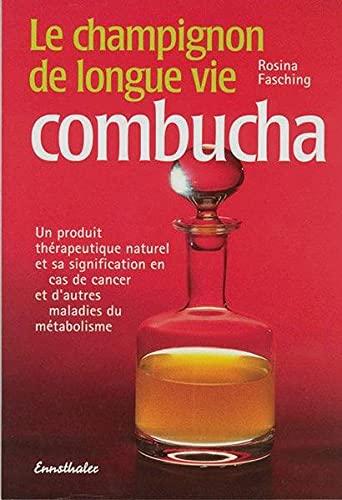 9783850682329: Le champignon de longue vie combucha: Un produit thérapeutique naturel et son utilisation en cas de cancer et autres maladies du métabol