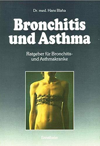 9783850682541: Bronchitis und Asthma: Ratgeber für Bronchitis- und Asthmakranke