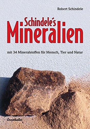 9783850682732: Schindele's Mineralien: Mit 34 Mineralstoffen für Mensch, Tier und Natur