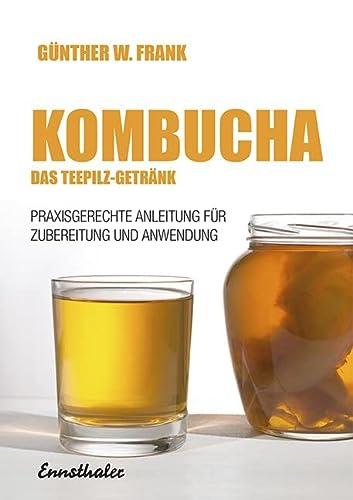 KOMBUCHA DAS TEEPILZ GETRANK: FRANK GUNTHER W