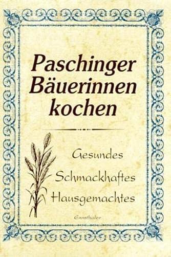 9783850683388: Paschinger Bäuerinnen kochen