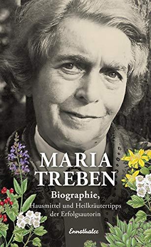 Maria Treben: Biographie, Hausmittel und Heilkräutertipps der: Maria Treben