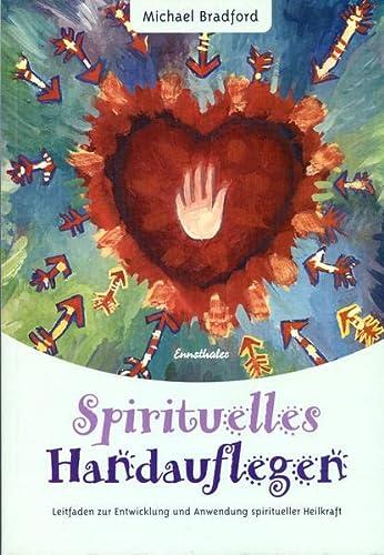Spirituelles Handauflegen (9783850684989) by Michael Bradford
