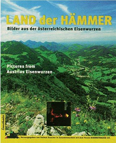9783850685375: Land der Hämmer: Bilder aus der österreichischen Eisenwurzen