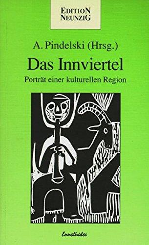 Das Innviertel - Portrait einer kulturellen Region : P.E.N.-CLUB - A. Pindelski