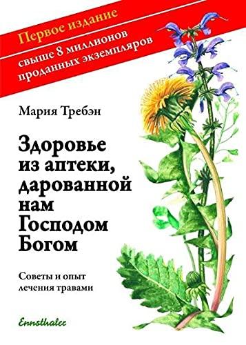 Gesundheit aus der Apotheke Gottes. Russische Ausgabe: Maria Treben