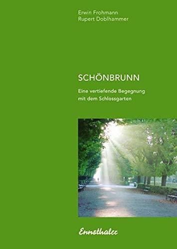 9783850686259: Schönbrunn: Eine vertiefende Begegnung mit dem Schlossgarten
