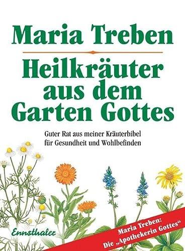 9783850687508: Heilkräuter aus dem Garten Gottes: Guter Rat aus meiner Kräuterbibel für Gesundheit und Wohlbefinden