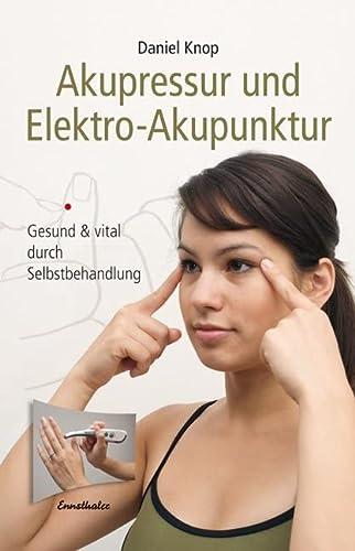 9783850688291: Akupressur und Elektro-Akupunktur