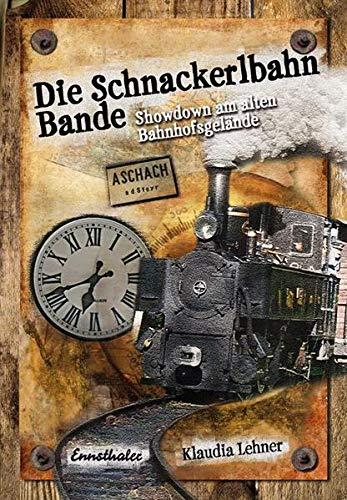 9783850688901: Die Schnackerlbahn-Bande: Showdown am alten Bahnhofsgeb�ude