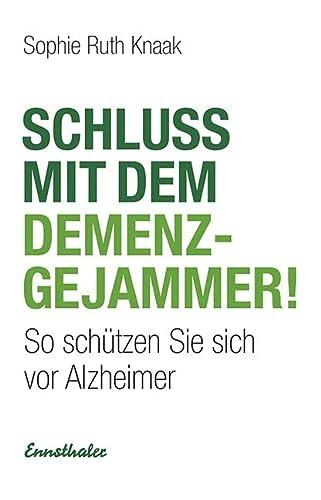 9783850689519: Schluss mit dem Demenz-Gejammer!: So schützen Sie sich vor Alzheimer