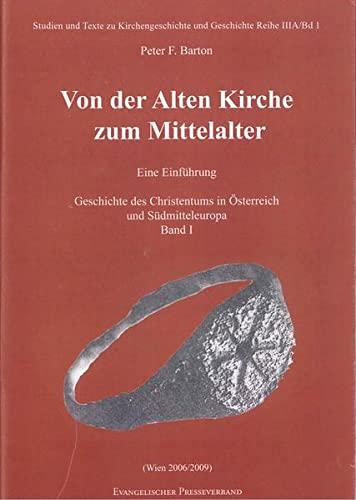 Von der Alten Kirche zum Mittelalter. Eine Einführung: Peter F Barton