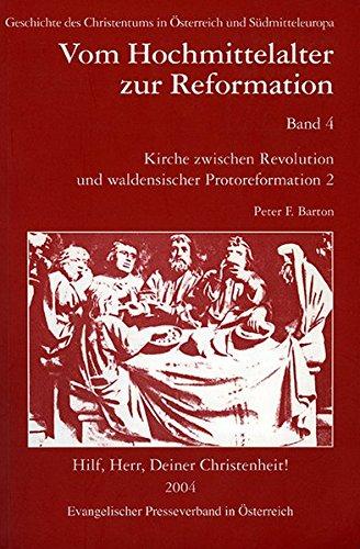 Kirche zwischen Revolution und waldensischer Protoreformation 2: Peter F Barton