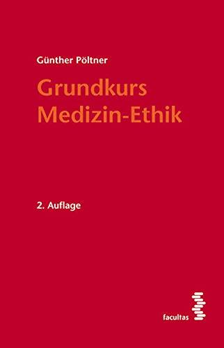 9783850767965: Grundkurs Medizin-Ethik