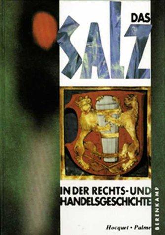 9783850930062: Das Salz in der Rechts- und Handelsgeschichte: Internationaler Salzgeschichtekongress, 26. September bis 1. Oktober 1990, Hall in Tirol : Kongressakten (German Edition)