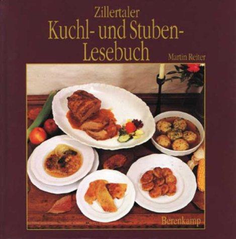 9783850930277: Zillertaler Kuchl- und Stubenlesebuch