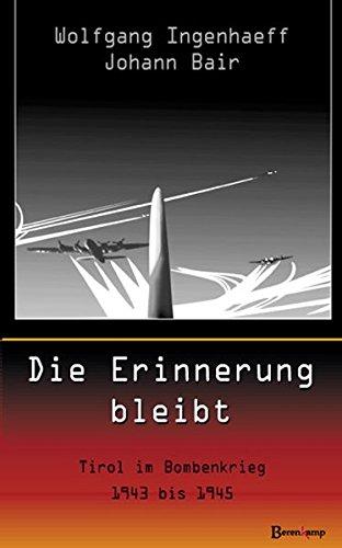 Die Erinnerung bleibt: Tirol im Bombenkrieg 1943