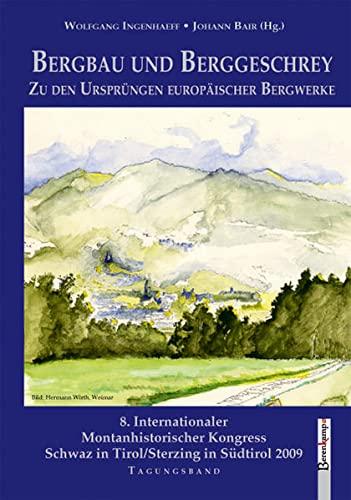 Bergbau Und Berggeschrey: Zu Den Ursprüngen Europäischer: Hrsg. V. Wolfgang