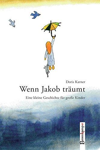 9783850933117: Wenn Jakob träumt: Eine kleine Geschichte für große Kinder