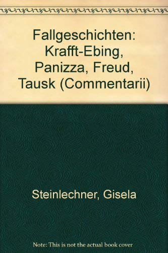 9783851141955: Fallgeschichten: Krafft-Ebing, Panizza, Freud, Tausk (Comentarii) (German Edition)