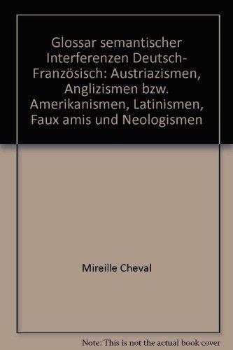 Glossar semantischer Interferenzen Deutsch - Französisch: Cheval, Mireille/Wagner, Richard