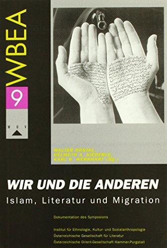 9783851144659: Wir und die Anderen: Islam, Literatur und Migration (Vienna contributions to ethnology and anthropology, Vol.9)