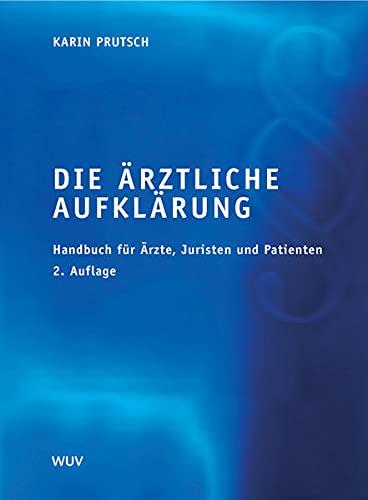 9783851148558: Die ärztliche Aufklärung: Handbuch für Ärzte, Juristen und Patienten
