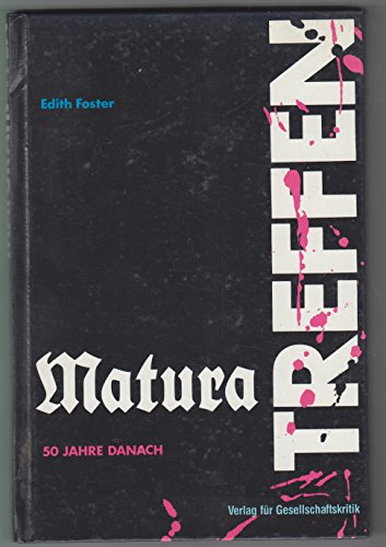 Maturatreffen: 50 Jahre Danach: Foster, Edith