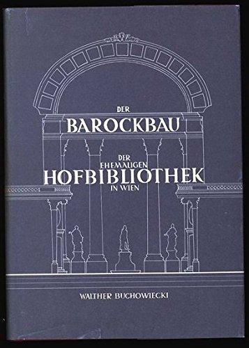9783851190809: Der Barockbau der ehemaligen Hofbibliothek in Wien, ein Werk J. B. Fischers von Erlach