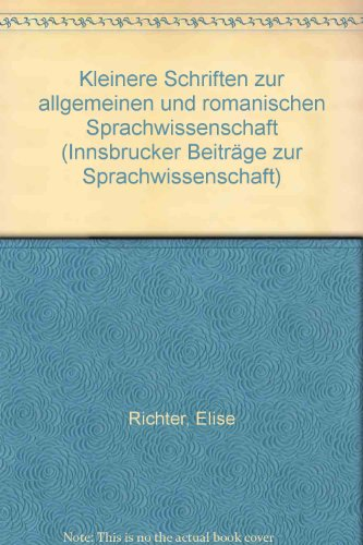 Kleinere Schriften zur allgemeinen und romanischen Sprachwissenschaft - Richter, Elise