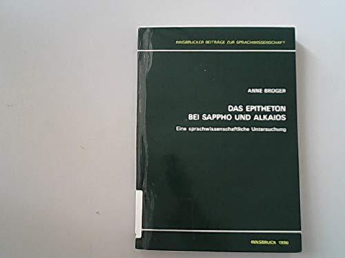 Das Epitheton bei Sappho und Alkaios.: Broger, Anne: