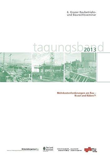 9783851252590: Mehrkostenforderungen am Bau - Kraut und Rüben?!: 6. Grazer Baubetriebs- und Baurechtsseminar; Tagungsband 2013
