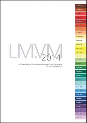 9783851253245: LM.VM.2014 Ein Vorschlag für Leistungsmodelle+Vergütungsmodelle für Planerleistungen: Gesamtausgabe