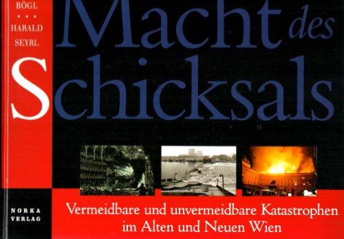 Macht des Schicksals Vermeidbare und unvermeidbare Katastrophen im Alten und Neuen Wien: Günther ...